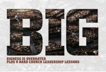 Bigness is Overrated — Plus 9 Hard Church Leadership Lessons
