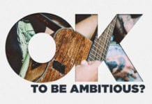 Is It OK for Worship Leaders to Be Ambitious?