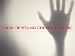 10 Fears of Young Church Leaders