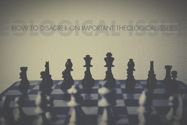 How to Disagree on Important Theological Issues