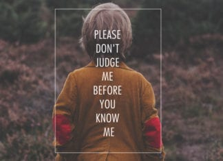 Please Don't Judge Me Before You Know Me