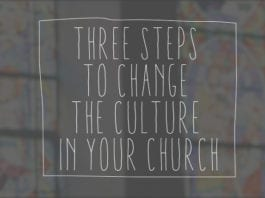 Three Steps to Change the Culture in Your Church