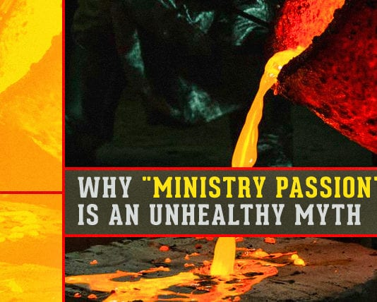 """Why """"Ministry Passion"""" is an Unhealthy Myth"""