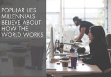 3 Popular Lies Millennials Believe About How the World Works