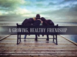 3 Trademarks of a Growing, Healthy Friendship