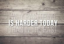 Why Pastoring is Harder Today Than in the Past