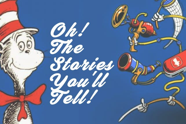 Oh! The Stories You'll Tell! Dr. Seuss and Three Storytelling Tips