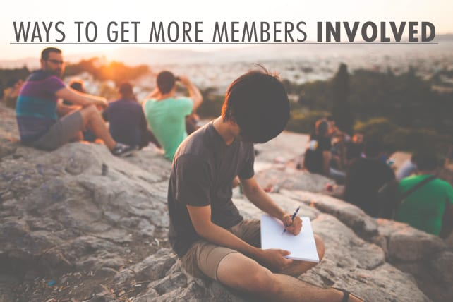 7 Ways to Get More Members Involved