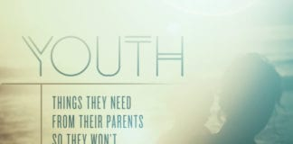 7 Things Youth Need From Their Parents So They Won't Abandon God