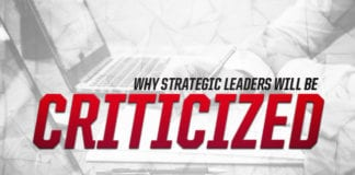 Why Strategic Leaders WILL Be Criticized