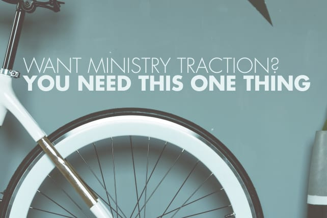Want Ministry Traction? You Need This One Thing