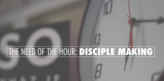 The Need of The Hour: Disciple Making