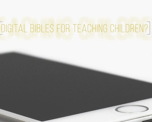 Digital Bibles for Teaching Children?