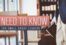 10 Things Small Group Leaders NEED to KNOW