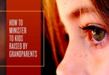 How to Minister to Kids Raised by Grandparents