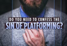 Pastor: Do You Need to Confess the Sin of Platforming?