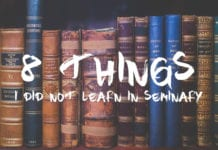 8 Things I Did Not Learn in Seminary