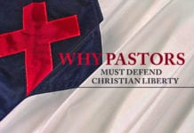 Why Pastors Must Defend Christian Liberty