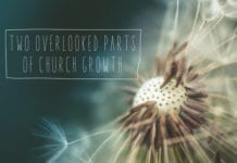 Two Overlooked Parts of Church Growth