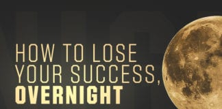 How to Lose Your Success, Overnight