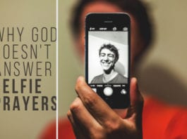 Why God Doesn't Answer Selfie Prayers