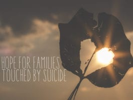 Hope for Families Touched by Suicide