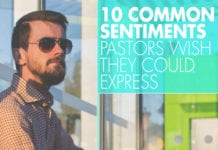 10 Common Sentiments Pastors Wish They Could Express