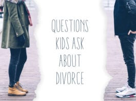 7 Questions Kids Ask About Divorce