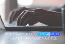 5 Easy Ways to Keep Social Media From Ruining Your Marriage