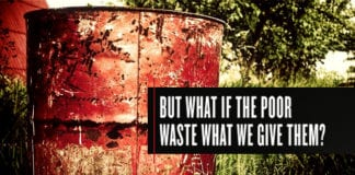 But What if the Poor Waste What We Give Them?