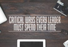 3 Critical Ways Every Leader Must Spend Their Time