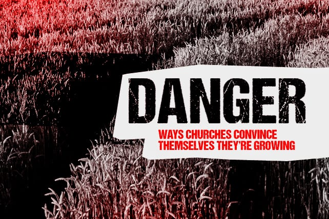5 Dangerous Ways Churches Convince Themselves They're Growing