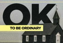"Is It OK to Have Just an ""Ordinary"" Church?"