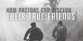 How Pastors Can Discern Their True Friends