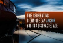 This Reorienting Technique Can Anchor You in a Distracted Age
