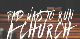 4 Bad Ways to Run a Church—And One Good One