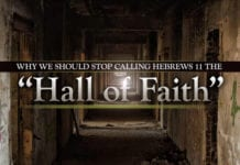 "Why We Should Stop Calling Hebrews 11 ""The Hall of Faith"""