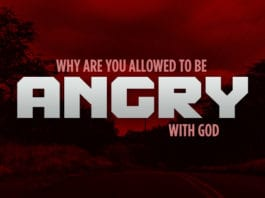Why You Are Allowed to Be Angry With God