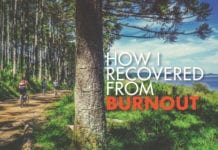 How I Recovered From Burnout: 12 Keys To Finding Your New Normal