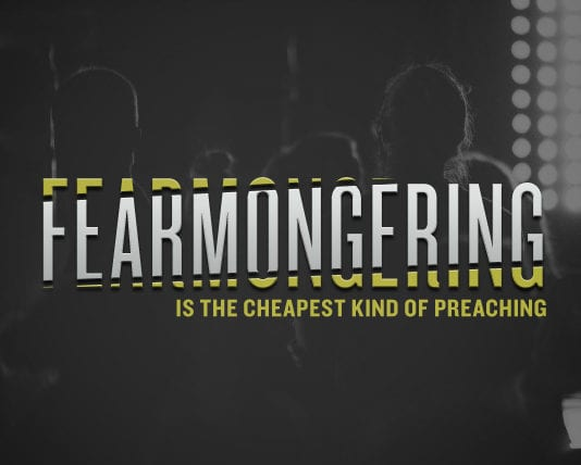 Why Fear-mongering is the Cheapest Kind of Preaching