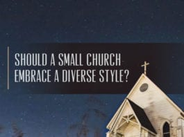 Should a Small Church Embrace a Diverse Style?