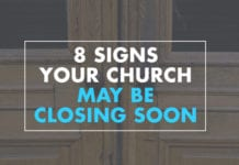 8 Signs Your Church May Be Closing Soon