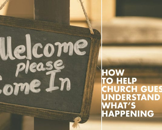 How to Help Church Guests Understand What's Happening