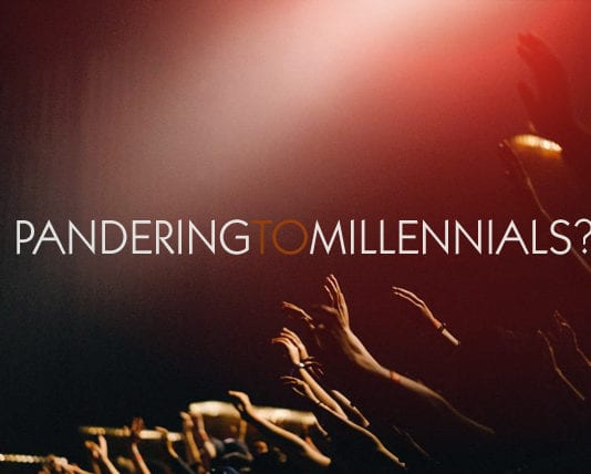 Are We Pandering to Millennials?