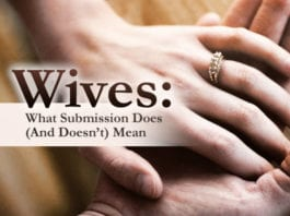 Wives: What Submission Does (And Doesn't) Mean