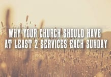 Why Your Church Should Have at Least 2 Services Each Sunday