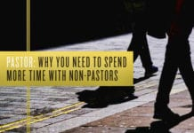 Pastor: Why You Need to Spend More Time with NON-Pastors