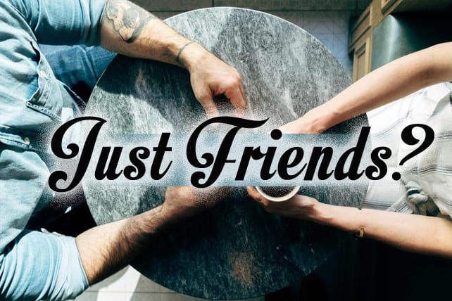 """Can Men and Women be """"Just Friends""""?"""
