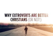Why Extroverts are Better Christians (Or Not!)