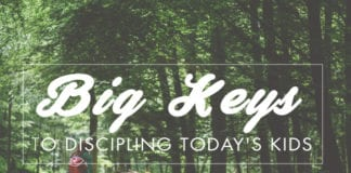 3 Big Keys to Discipling Today's Kids